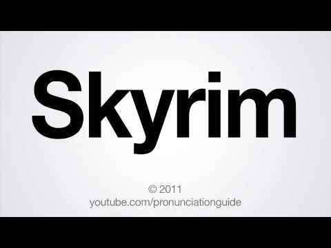 How to Pronounce Skyrim