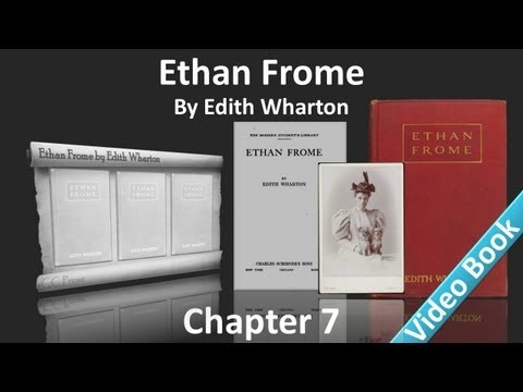 Chapter 7 - Ethan Frome by Edith Wharton