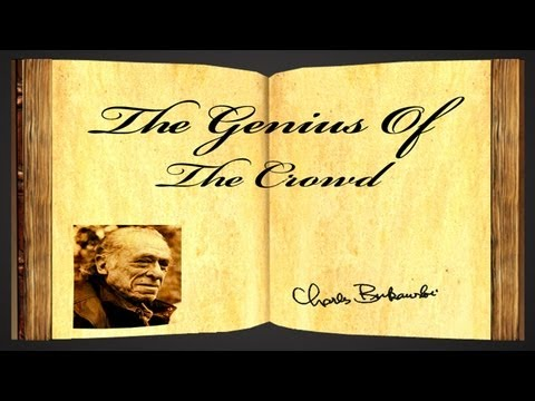 Pearls Of Wisdom - The Genius Of The Crowd by Charles Bukowski - Poetry Reading