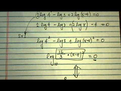 *Log & Exponential Equations: 2log 4 - log 3 + 2log( x - 4) = 0 , 2log 4 - log 3 +( 2log x) - 4 = 0