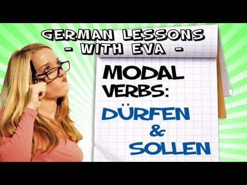 German Lesson 21 - The modal verbs: Dürfen and Sollen
