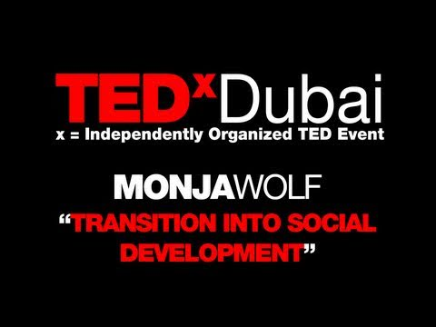 TEDxDubai 2010| Monja Wolf | Transition into Social Development