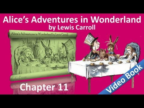 Chapter 11 - Alice's Adventures in Wonderland by Lewis Carroll