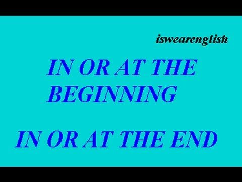 In the Beginning - In the End - At the Beginning - At the End - ESL British English Pronunciation