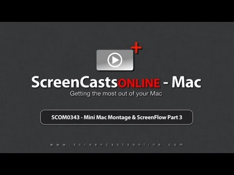 Trailer for SCOM0343 - Mini Mac Montage & ScreenFlow - Part 3