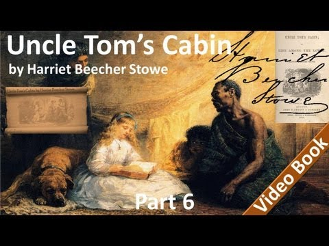 Part 6 - Uncle Tom's Cabin Audiobook by Harriet Beecher Stowe (Chs 24-29)