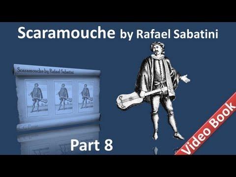 Part 8 - Scaramouche Audiobook by Rafael Sabatini - Book 3 (Chs 10-13)