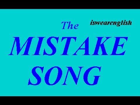 The Made a Mistake Song - ESL British English Pronunciation