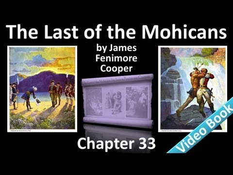 Chapter 33 - The Last of the Mohicans by James Fenimore Cooper