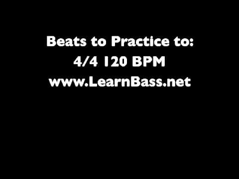 Beats to practice to:  4/4 120BPM -LearnBass.net-