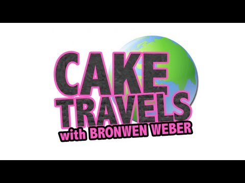 CAKE TRAVELS with Bronwen Weber: Cake WebSeries Preview