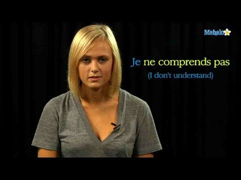"""How to Say """"I Don't Understand"""" in French"""