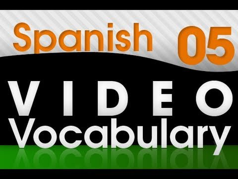 Learn Spanish - Video Vocabulary #5