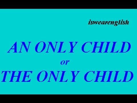 An Only Child or The Only Child - The Difference - ESL British English Pronunciation
