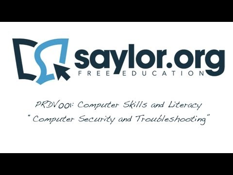 "Saylor PRDV001: Computer Skills and Literacy - ""Computer Security and Troubleshooting"""