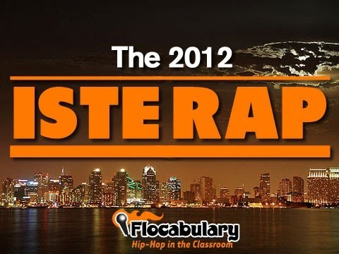 The 2012 ISTE Rap - Flocabulary - The Top 10 Tips for ISTE