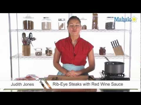 How to Make Rib-Eye Steaks with Red Wine Sauce