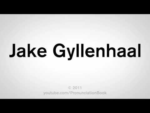 How To Say Jake Gyllenhaal