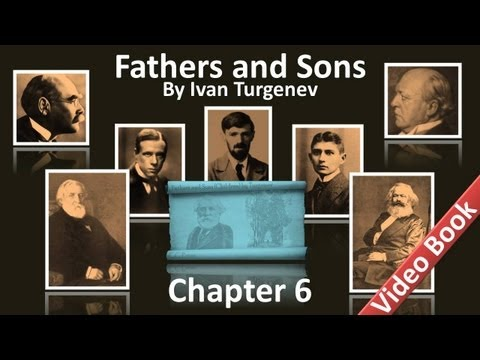 Chapter 06 - Fathers and Sons by Ivan Turgenev