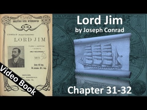 Chapter 31-32 - Lord Jim by Joseph Conrad