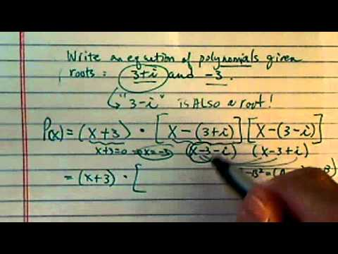 Equation of Higher Order Polynomials: given roots are (3 + i and -3)