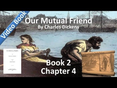 Book 2, Chapter 04 - Our Mutual Friend by Charles Dickens