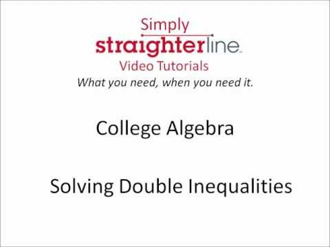 How to Solve Double Inequalities- College Algebra Tip