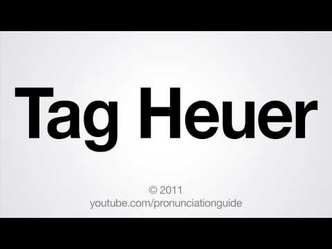 How to Pronounce Tag Heuer