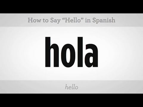 "How to Say ""Hello"" in Spanish"