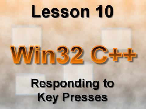 C++ Win32 Lesson 10: Responding to Key Presses