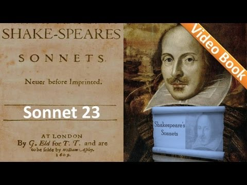 Sonnet 023 by William Shakespeare