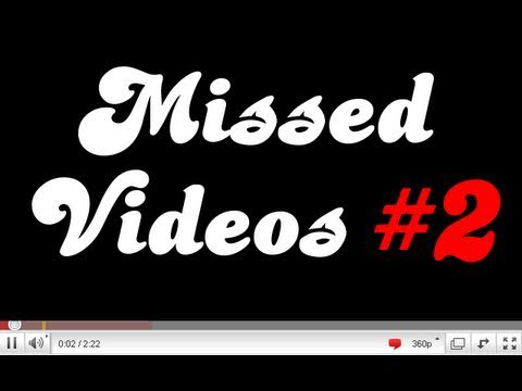 Videos You May Have Missed #2 - My past 9 GOOD Videos!