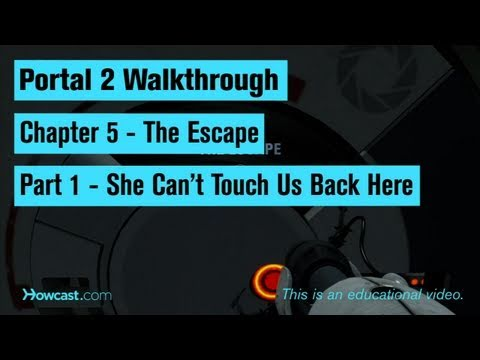 Portal 2 Walkthrough / Chapter 5 - Part 1: She Can't Touch Us Back Here
