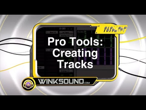 Pro Tools: Creating Tracks | WinkSound