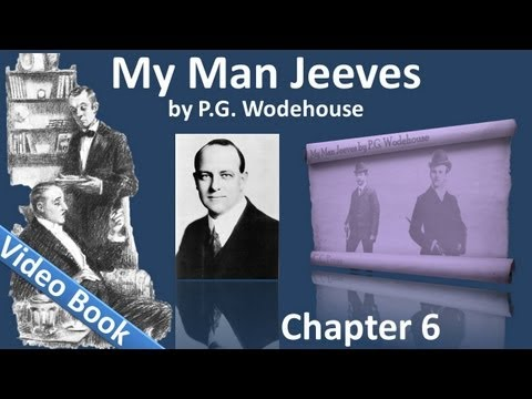Chapter 06 - My Man Jeeves by P. G. Wodehouse