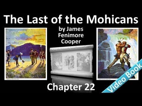 Chapter 22 - The Last of the Mohicans by James Fenimore Cooper