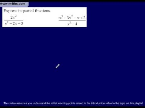 (video 6) Type 3 Partial Fractions (Improper fractions ONE POSSIBLE METHOD)