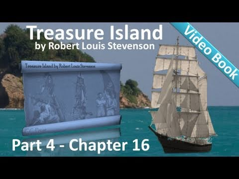 Chapter 16 - Treasure Island by Robert Louis Stevenson