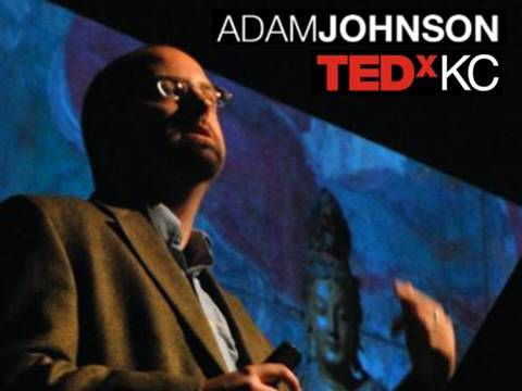 TEDxKC - Adam Johnson - 8/20/09