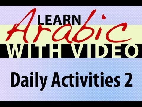 Learn Arabic with Video - Daily Activities 2