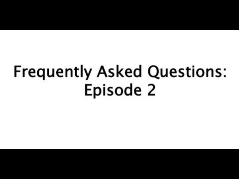 Frequently Asked Questions - Episode 2
