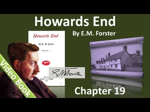 Chapter 19 - Howards End by E. M. Forster