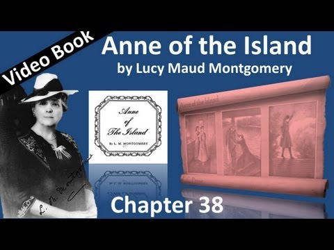 Chapter 38 - Anne of the Island by Lucy Maud Montgomery