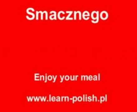 "How do I say "" Enjoy your meal"" in Polish."