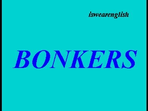Bonkers - Vocabulary Builder - ESL British English Pronunciation