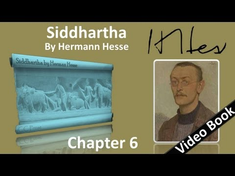 Chapter 06 - Siddhartha by Hermann Hesse