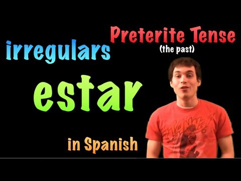 02 Spanish Lesson - Preterite -  Irregulars  - estar