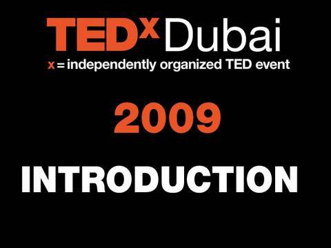TEDxDubai - Introduction - 10/10/09