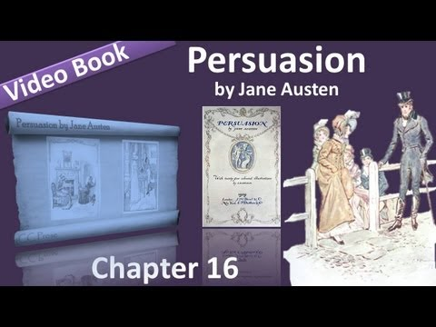 Chapter 16 - Persuasion by Jane Austen