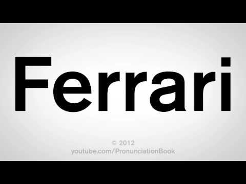 How To Pronounce Ferrari